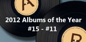 2012 Albums of the Year 15 to 11