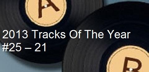 Tracks of 2013 - 25-21