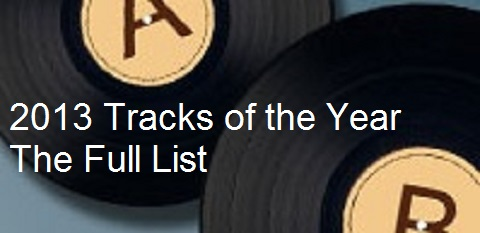 Tracks of 2013 - The Full List