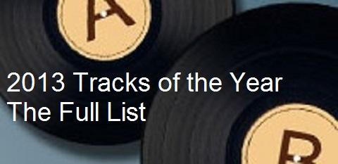 Tracks of 2013 - The Full List